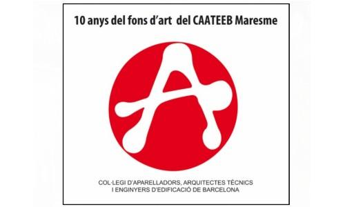 10 anys del fons d'art del CAATEEB