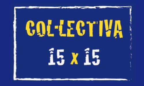 COL·LECTIVA 15X15 // 2020